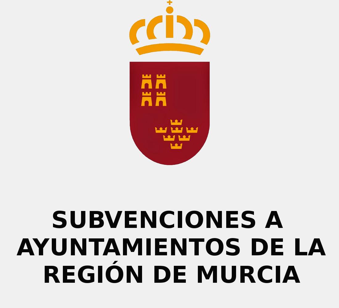 Subvenciones a Ayuntamientos de la Región de Murcia